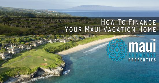 How To Finance Your Maui Vacation Home