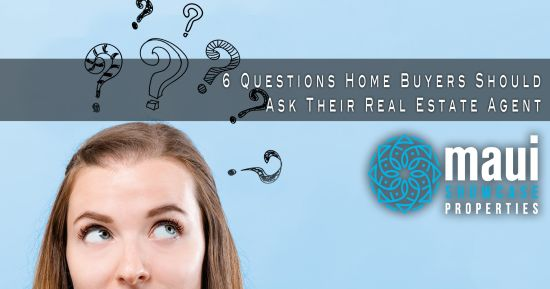 6 Questions Home Buyers Should Ask Their Real Estate Agent