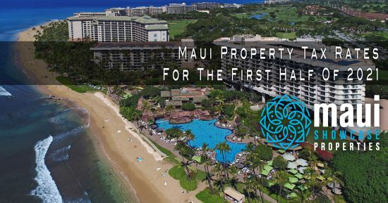 Maui Property Tax Rates For The First Half Of 2021