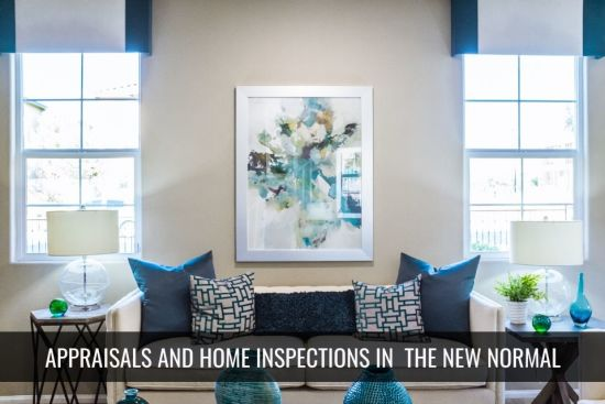Home Inspections and Appraisals During the Pandemic: What to Expect