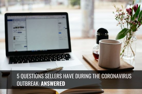5 Questions Sellers Have about the Market during the Corona-virus Outbreak Answered