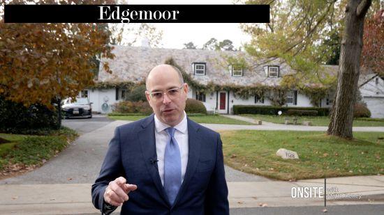 Onsite with Matt Cheney EP17: Edgemoor