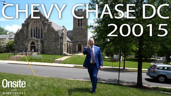 Onsite with Matt Cheney EP30: Chevy Chase DC 20015