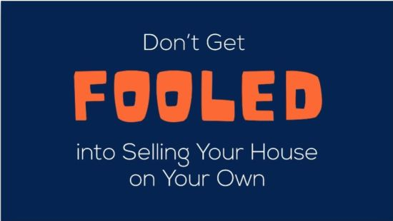 Don't Get Fooled into Selling Your House on Your Own