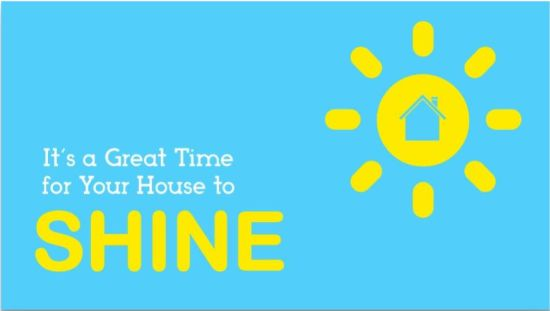 It's a Great Time for Your House to Shine