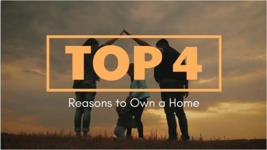 Top 4 Reasons to Own a Home