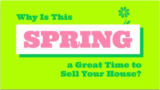 Why Is This Spring a Great Time to Sell Your House?