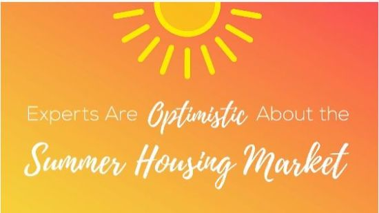 Experts Are Optimistic About the Summer Housing Market