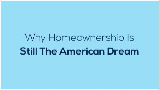 Why Homeownership Is Still The American Dream