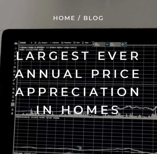 Largest Ever Annual Price Appreciation In Homes
