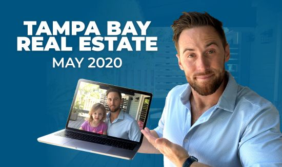 Tampa Bay Market Update – May 2020 [How CV-19 Affected Real Estate]