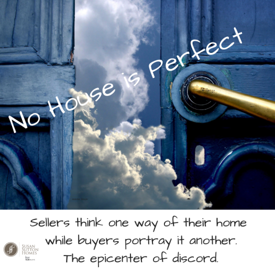 "No House is ""Perfect""."