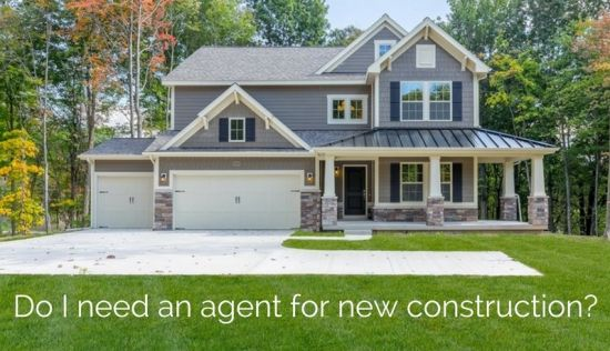 Why You Need an Agent for New Construction