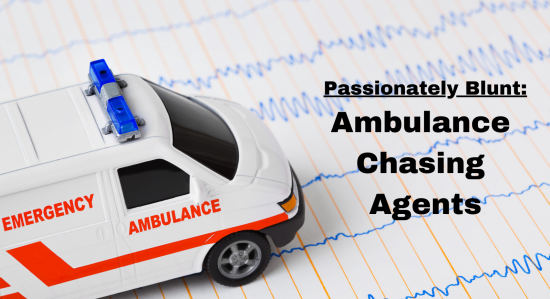 Passionately Blunt: Ambulance Chasing Agents