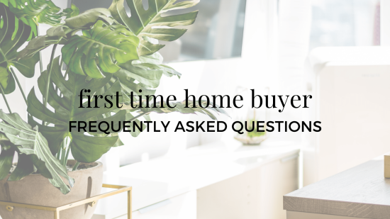 First Time Homebuyer FAQs