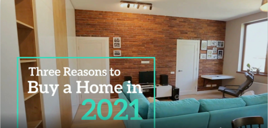 Three Reasons To Buy A Home in 2021.