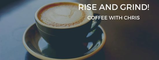 Coffee With Chris ~ Rise & Grind E3