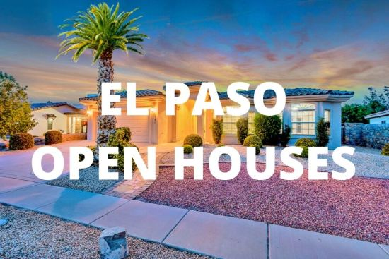 El Paso, TX Open Houses:  February 15, 2020 and February 16, 2020