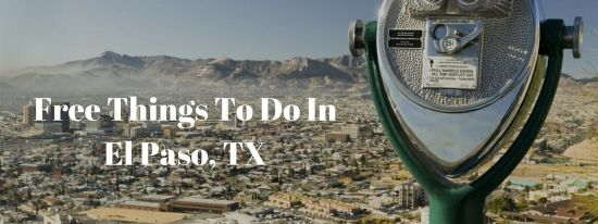 FREE Things To Do In El Paso, TX