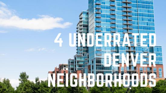 4 Underrated Denver Neighborhoods