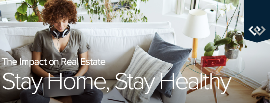 Stay Home, Stay Healthy – The Impact on Real Estate