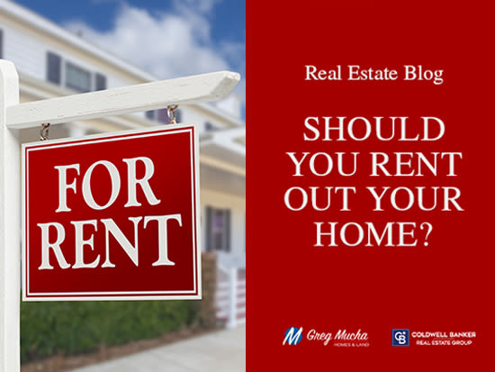 Should You Rent Out Your Home?