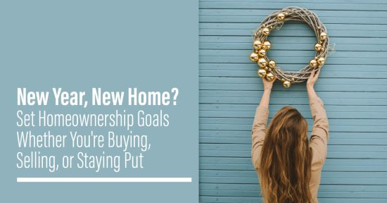 New Year, New Home?: Setting Goals for 2021