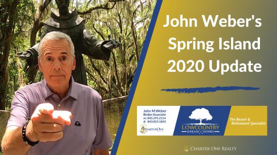 John Weber's Spring Island 2020 Update
