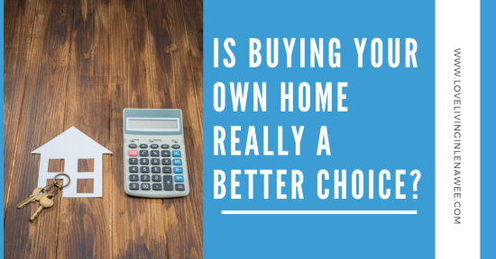 Is Buying Your Own Home Really a Better Choice?
