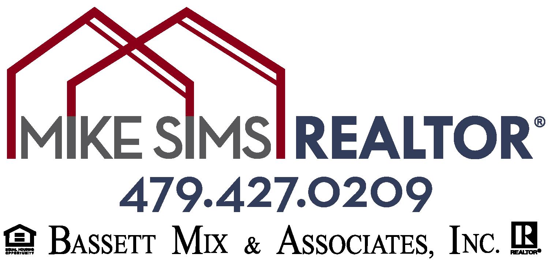 Mike Sims, REALTOR®, Bassett Mix & Associates, Inc., O-479.521.5600, C-479.427.0209