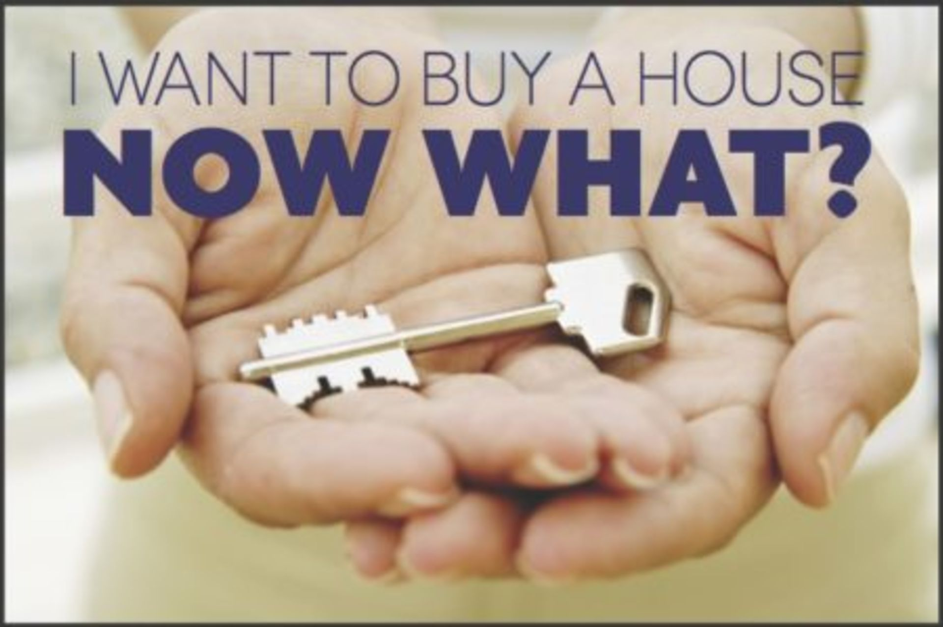 I'm buying my FIRST home! Now what?