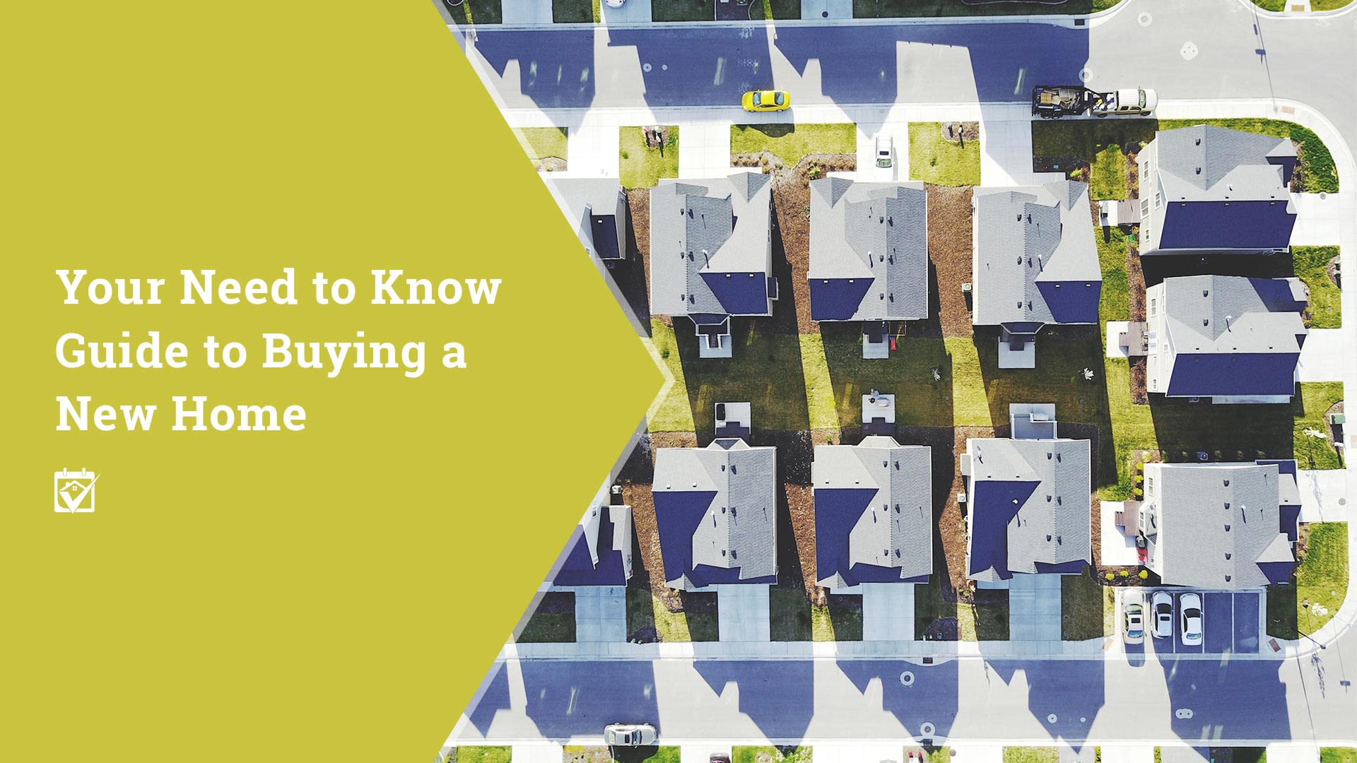 Your Need to Know Guide to Buying a New Home