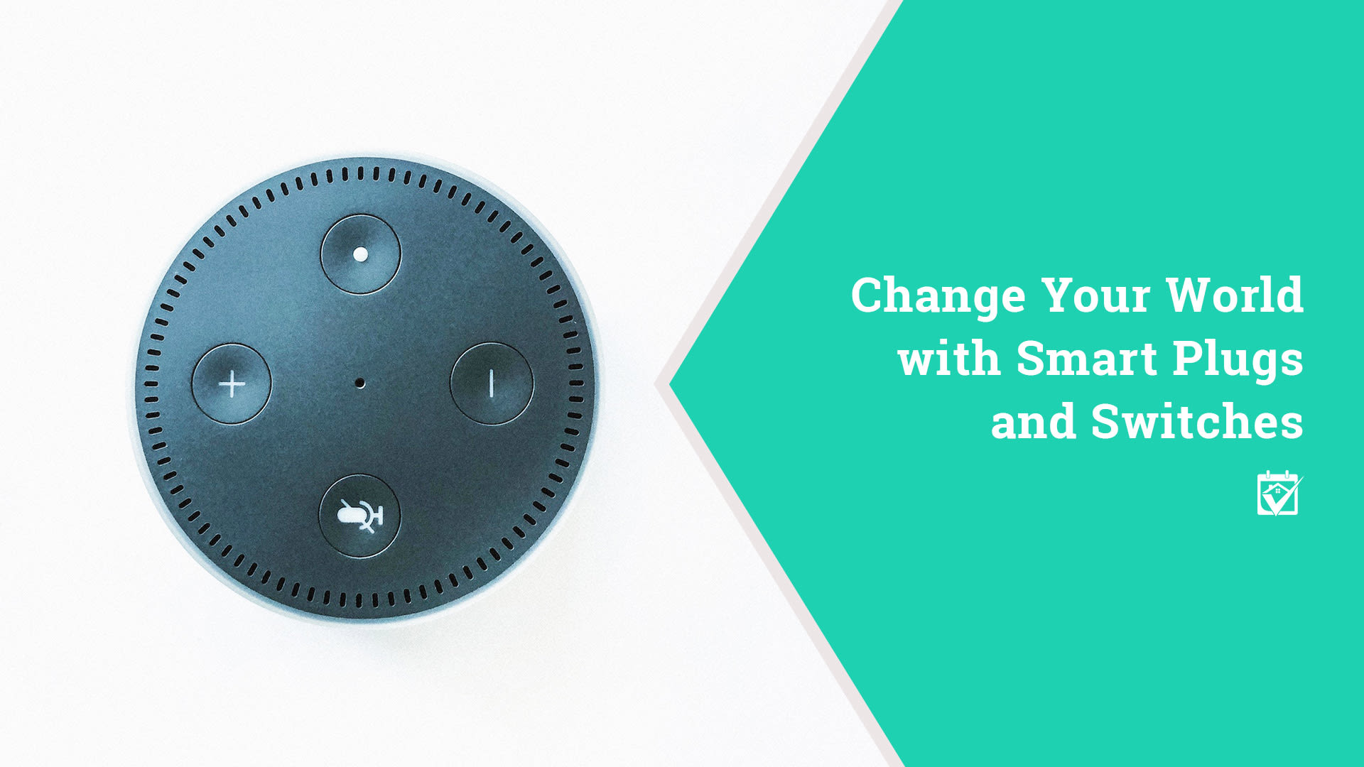 Change Your World with Smart Plugs and Switches