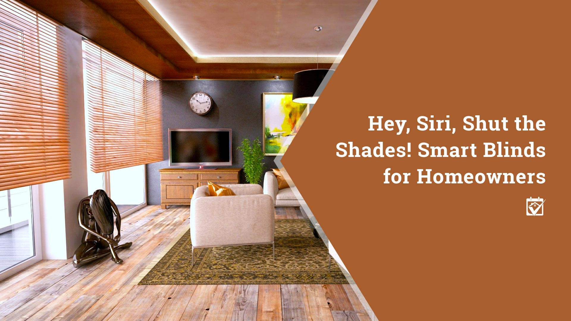 Hey, Siri, Shut the Shades! Smart Blinds for Homeowners