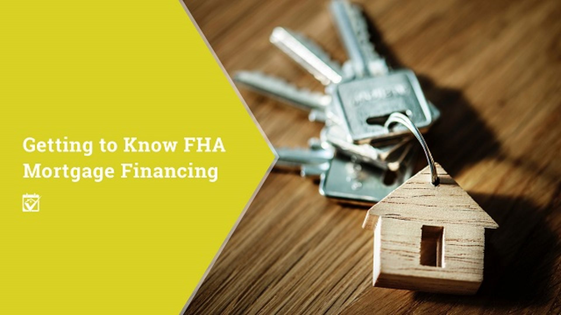 Getting to Know FHA Mortgage Financing