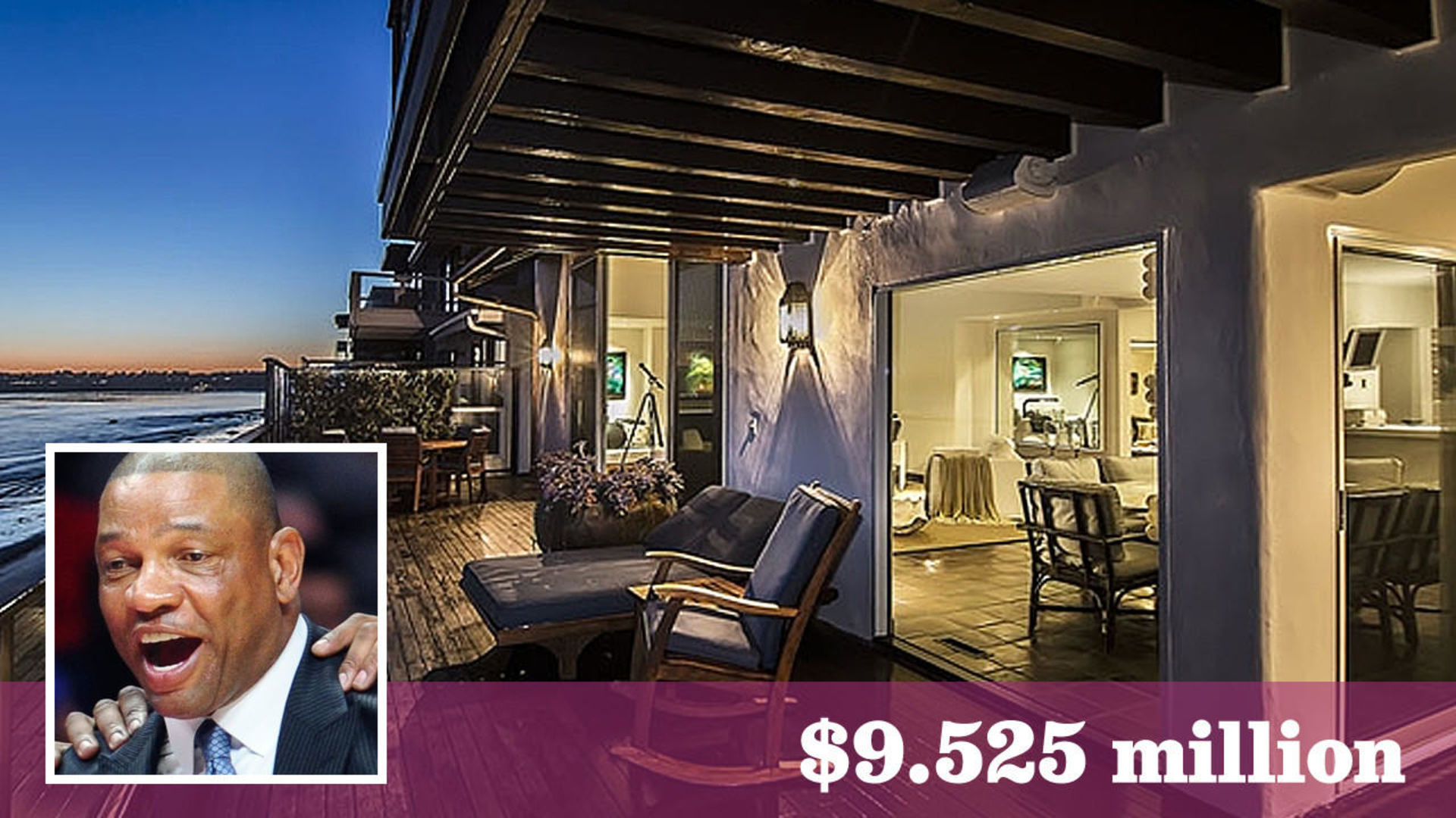 BUSINESS  REAL ESTATE  Hot Property Clippers coach Doc Rivers makes off-court move: a new $9.5-million home in Malibu