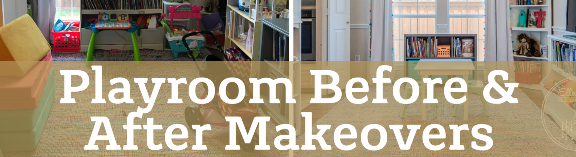 Playroom Before & After Makeovers