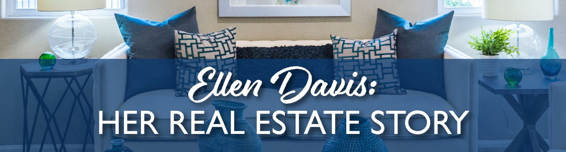 Ellen Davis' Real Estate Story