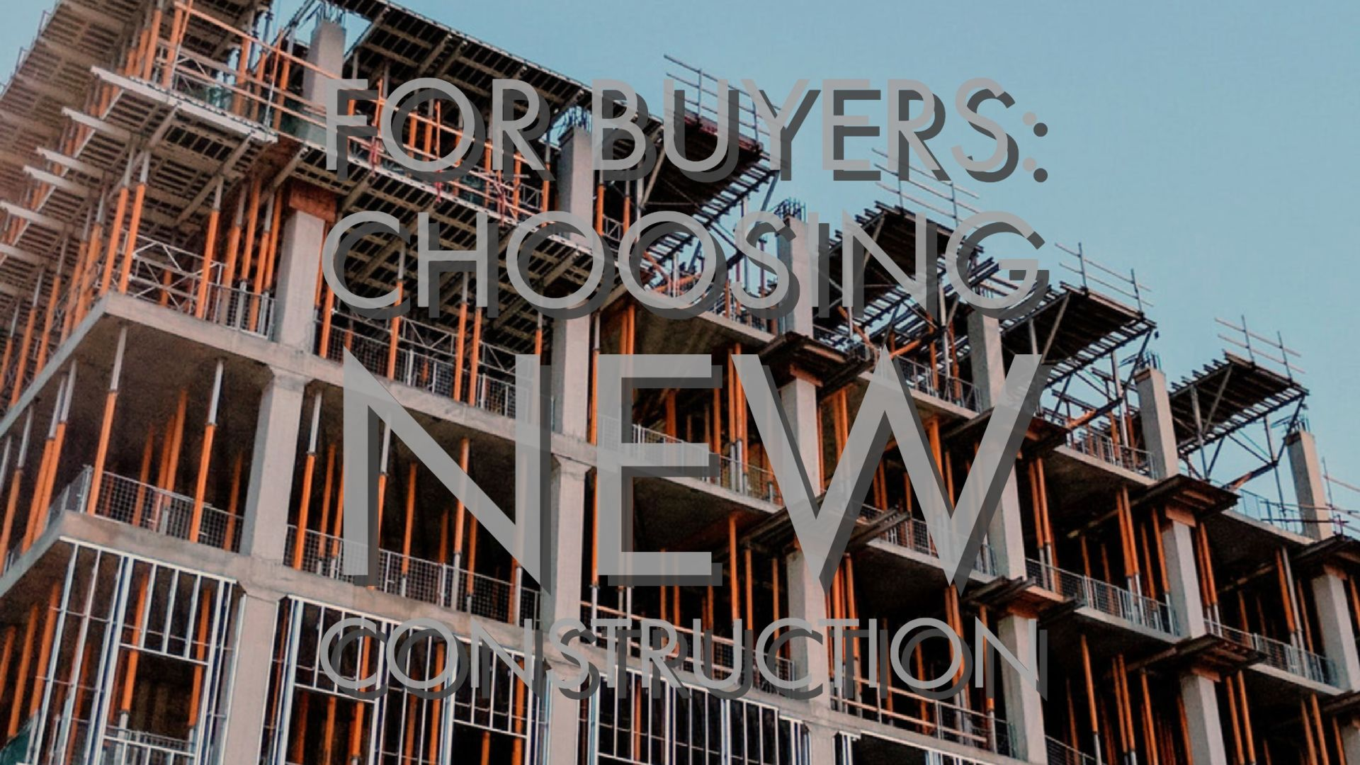 For Buyers: Choosing New Construction