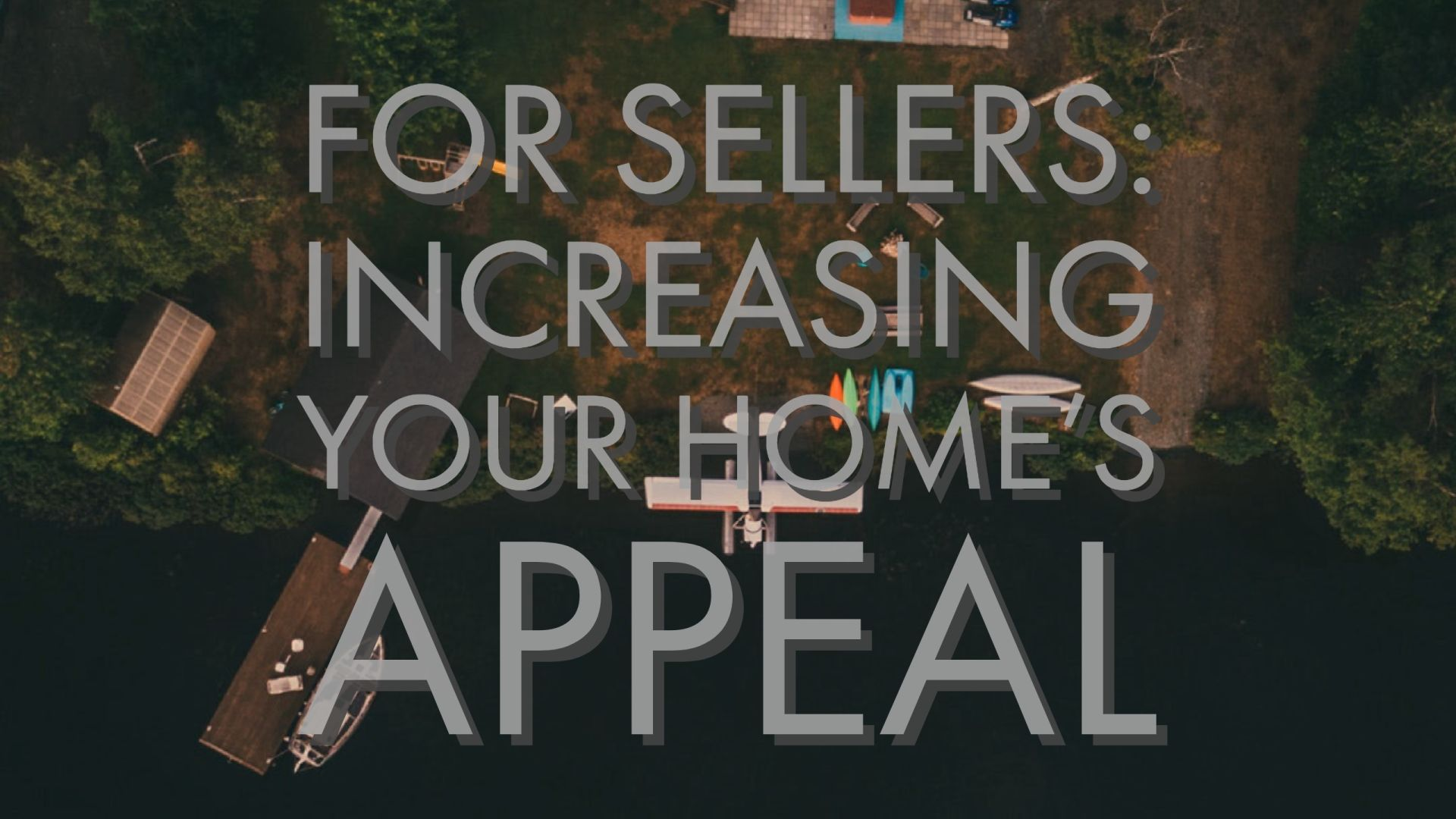 For Sellers: Increasing Your Home's Appeal
