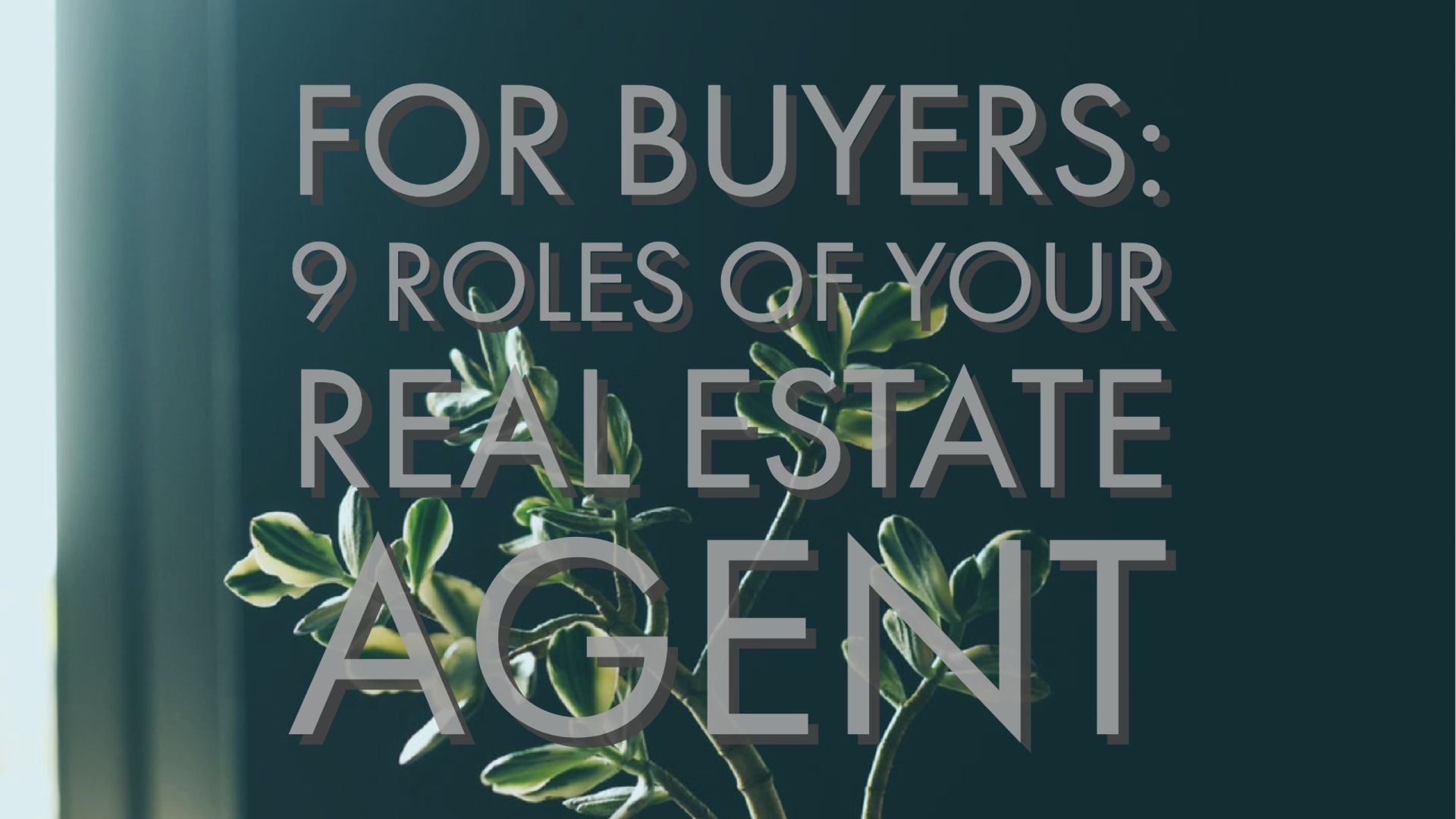 For Buyers: Nine main roles of your real estate agent