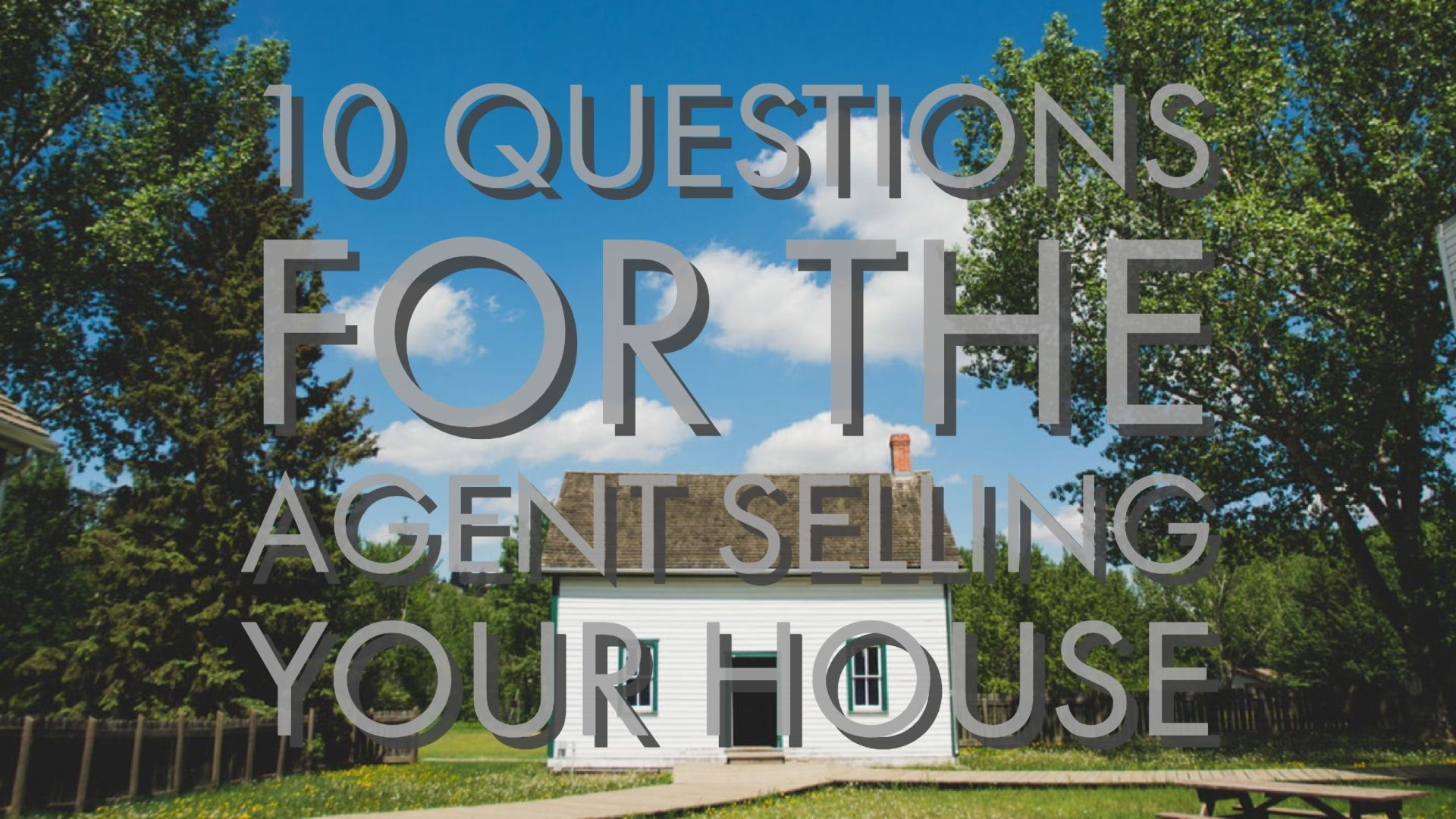 10 Questions for the Agent Selling Your House