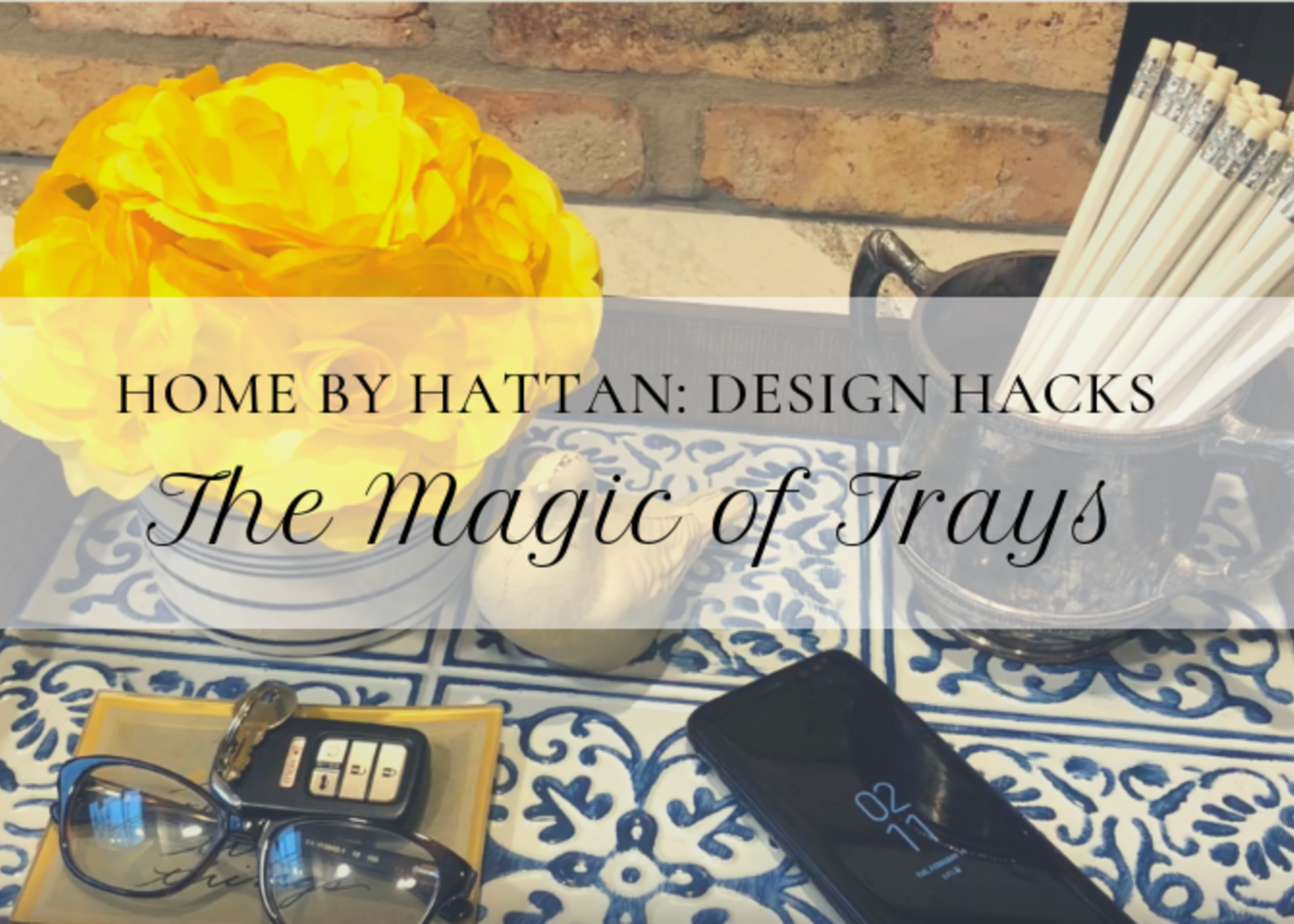 Home by Hattan: The Magic of Trays