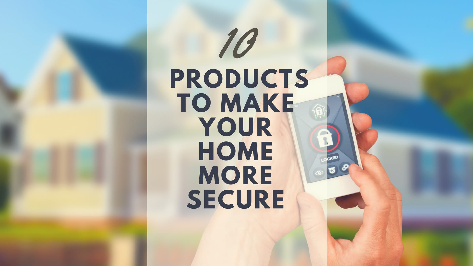 10 Products To Make Your Home More Secure