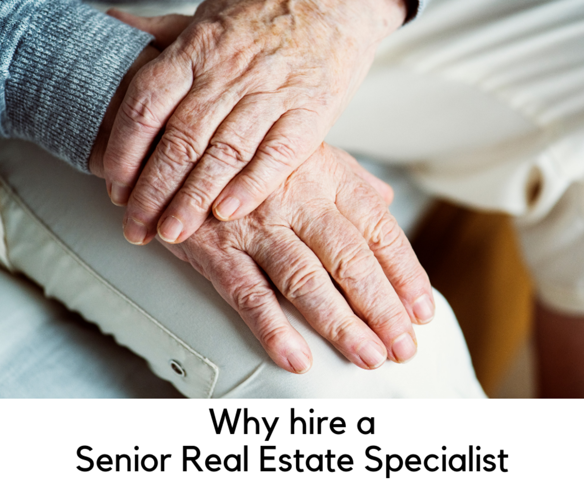Why hire a Senior Real Estate Specialist