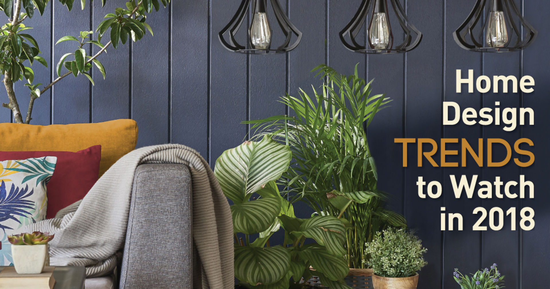 Home Design Trends to Watch in 2018