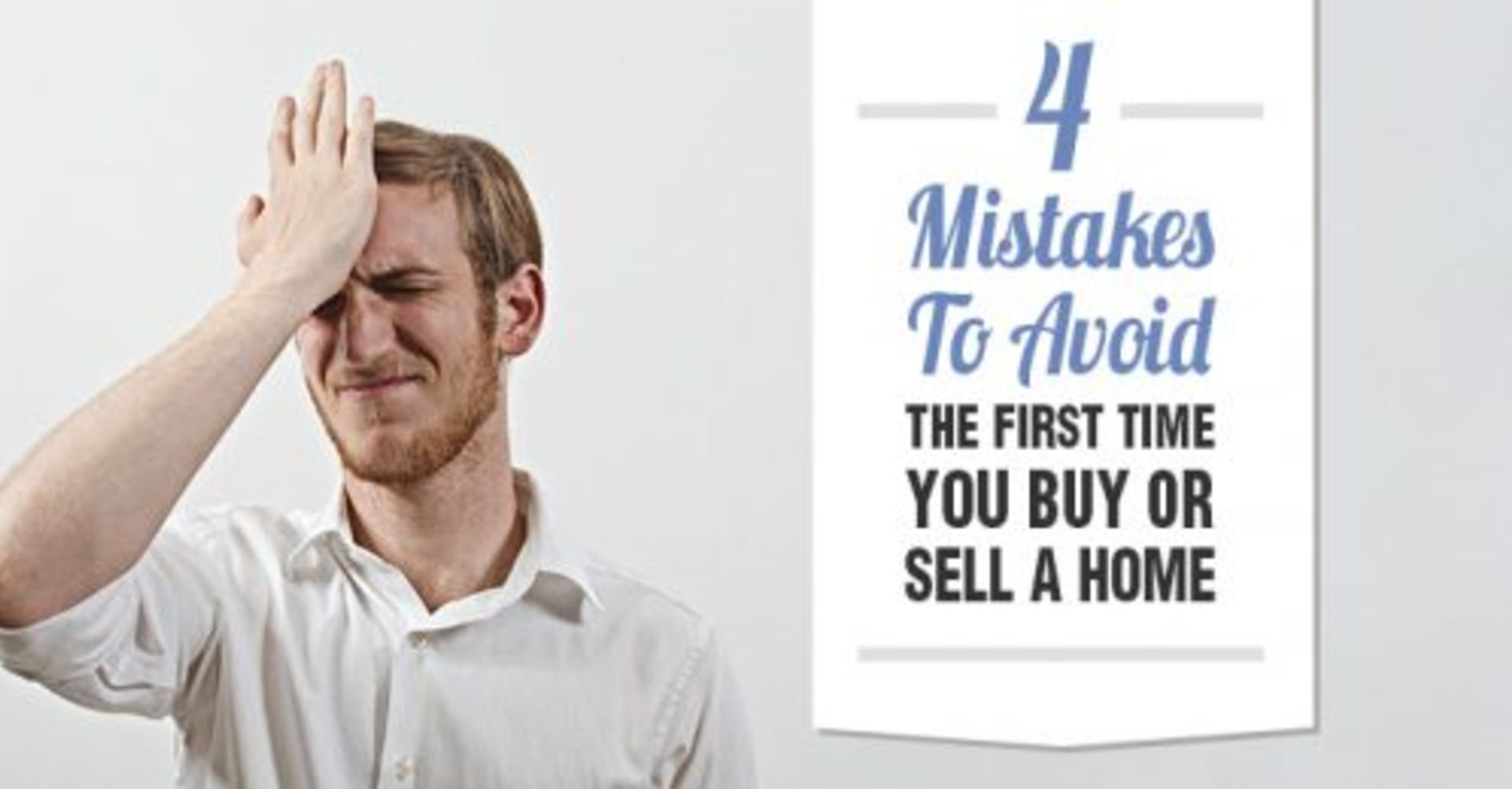 4 Mistakes to Avoid When Buying or Selling a Home
