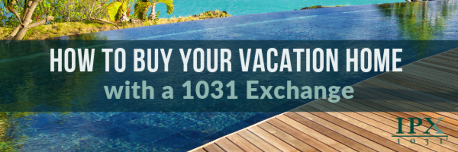How to Buy Your Vacation Home with a 1031 Exchange!