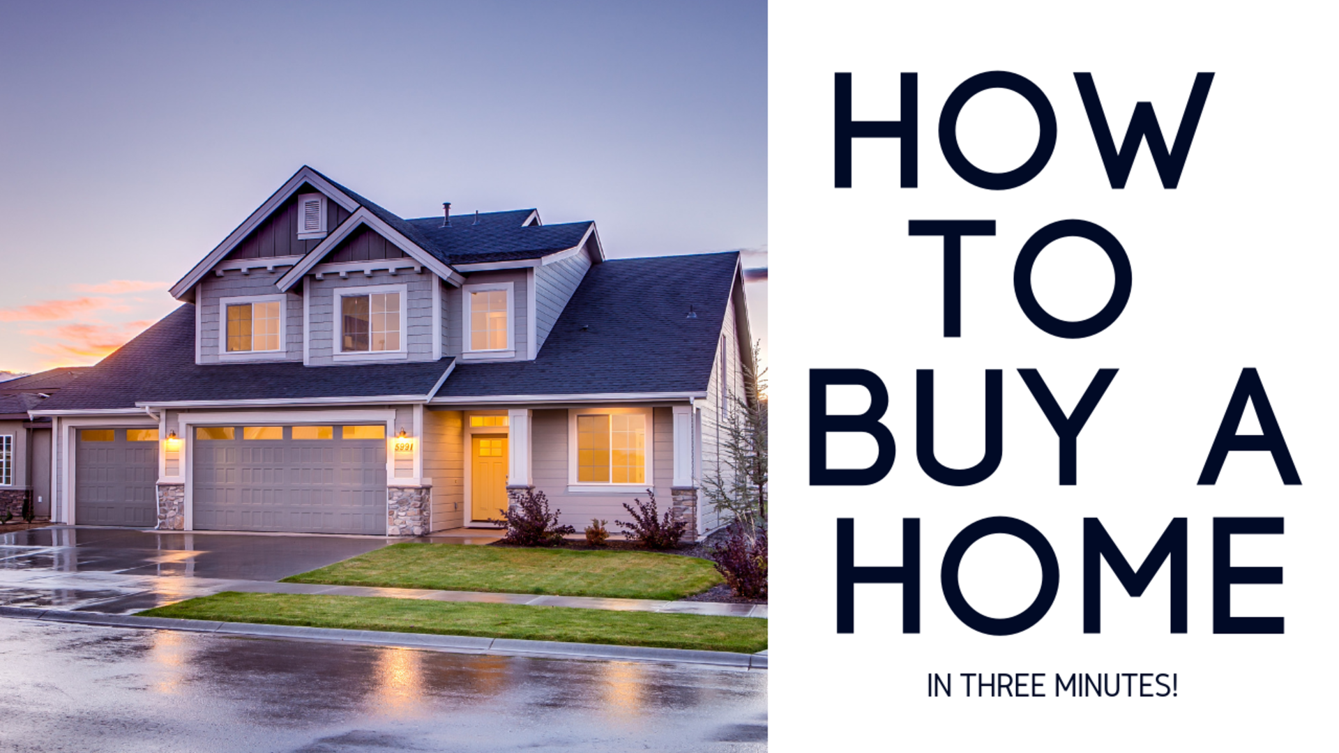 How To Buy a Home in 3 Minutes