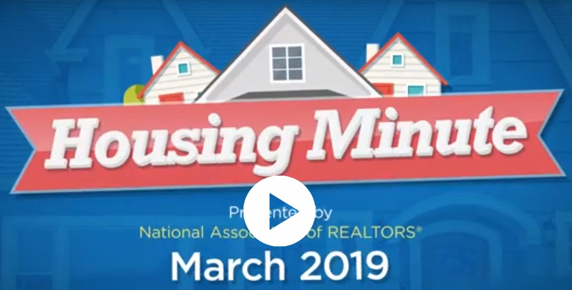 THE REALTORS' HOUSING MINUTE FOR MARCH